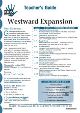 This 12-page Teacher Guide on Westward Expansion Kids Discover Westward Expansion is filled with activity ideas and blackline masters that can help your students understand more about systems of government in the United States. Select or adapt the activities that suit your students' needs and interests best.