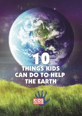 Infopacket: 10 Things Kids Can Do to Help the Earth